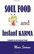 SOUL FOOD and INSTANT KARMA: Thoughts For An Inspired Living