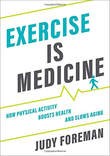 Compare Textbook Prices for Exercise is Medicine: How Physical Activity Boosts Health and Slows Aging  ISBN 9780190685461 by Foreman, Judy