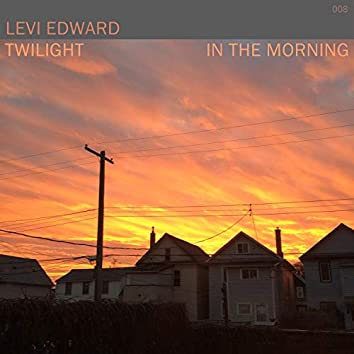 Twilight / in the Morning