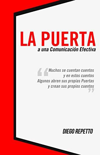 La Puerta: a una Comunicacion Efectiva: Muchos se cuentan cuentos y esn estos cuentos, algunos abren sus propias puertas y crean sus propios cuentos