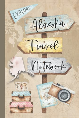 Alaska Travel Notebook: Vacation Log Book: Daily Traveling Record Journal, Half Blank, Half Dot Grid 100 Page Adventuring Diary, Gifts for Travelers