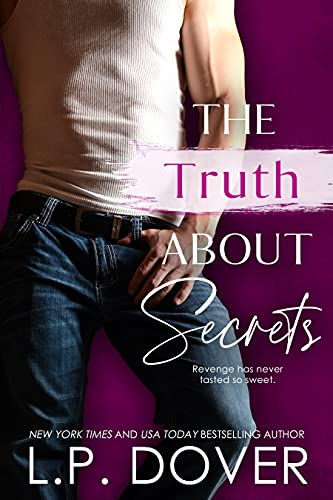 The Truth About Secrets by [L.P.  Dover]