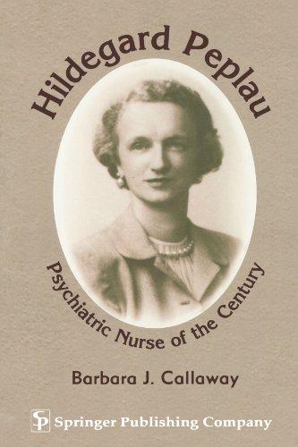 Hildegard Peplau: Psychiatric Nurse of the Century