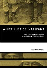 White Justice in Arizona: Apache Murder Trials in the Nineteenth Century