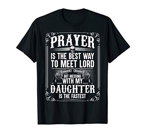 Father Proud Daddy T Shirt Don't Mess With My Daughter Gift T-Shirt