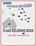 AROUND AUSTRALIA AND OCEANIA: FLAGS COLORING BOOK FOR KIDS AND ADULT