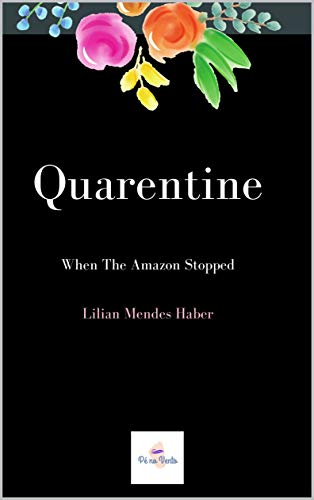 Quarantine: When the Amazon Stopped (English Edition)