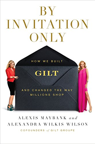 Image of By Invitation Only: How We Built Gilt and Changed the Way Millions Shop