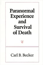 Paranormal Experience and Survival of Death (SUNY series in Western Esoteric Traditions)