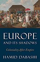 Europe and Its Shadows: Coloniality after Empire