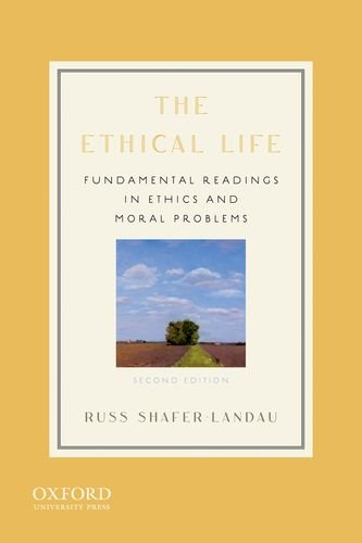 Compare Textbook Prices for The Ethical Life: Fundamental Readings in Ethics and Moral Problems 2 Edition ISBN 9780199773527 by Shafer-Landau, Russ