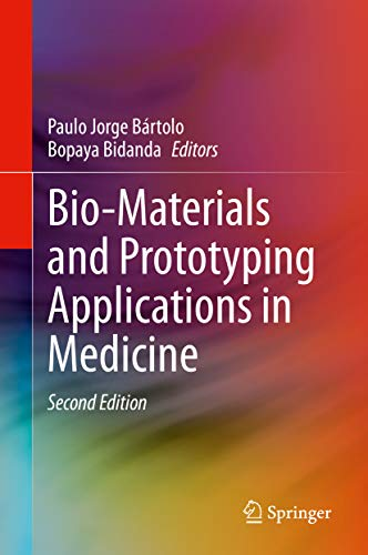 Bio-Materials and Prototyping Applications in Medicine (English Edition)
