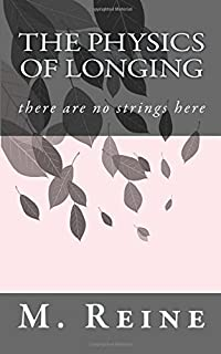 The Physics of Longing: there are no strings here