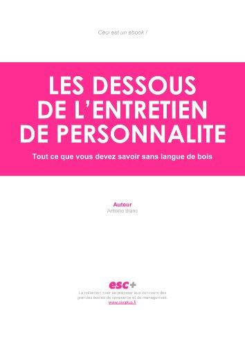 Les dessous de l\'entretien de personnalité - Tout ce que vous devez savoir sans langue de bois (French Edition)