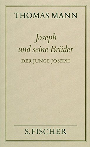 Joseph und seine Brüder II. Der junge Joseph (Thomas Mann, Gesammelte Werke in Einzelbänden. Frankfurter Ausgabe)