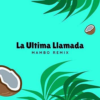 La Ultima Llamada (Mambo Remix)