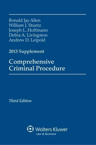 Comprehensive Criminal Procedure 2013 Case Supplement 3 Sup edition by Allen, Ronald Jay (2013) Paperback