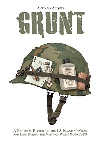 Grunt: A Pictorial Report on the US Infantry's Gear and Life During the Vietnam War, 1965-1975