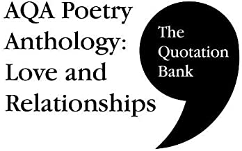 The Quotation Bank: AQA Poetry Anthology - Love and Relationships GCSE Revision and Study Guide for English Literature 9-1
