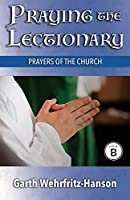 Praying the Lectionary, Cycle B: Prayers of the Church