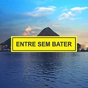 Entre Sem Bater