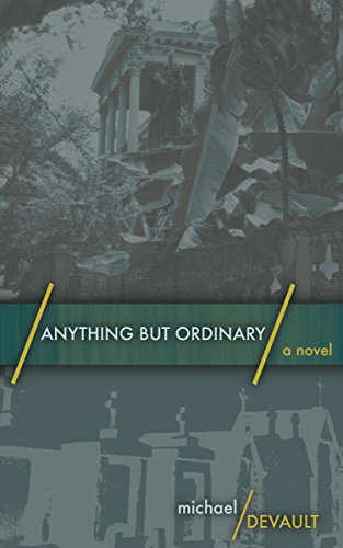 Anything But Ordinary: A Coming Of Age Novel