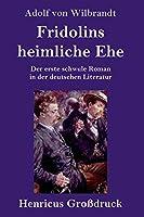 Fridolins heimliche Ehe (Grossdruck): Der erste schwule Roman in der deutschen Literatur