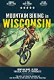 Mountain Biking in Wisconsin: Mountain Biking Log Book for Local State Outdoor Activity Enthusiasts   Document Your Thrilling Downhill Adventures   Build Endurance & Stay Fit with Cycling