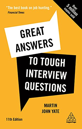 Great Answers to Tough Interview Questions: Your Comprehensive Job Search...