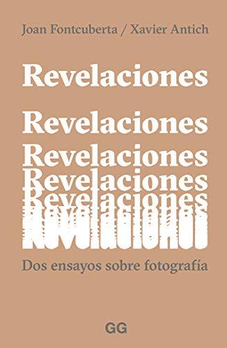Revelaciones. Dos Ensayos sobre fotografía