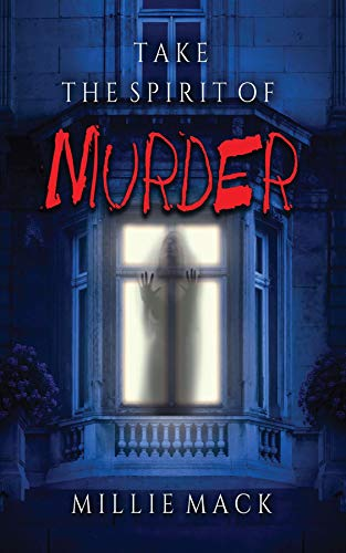 Take The Spirit Of Murder by Millie Mack ebook deal
