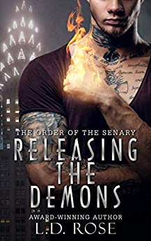 Releasing the Demons (The Order of the Senary Book 1) by [L.D. Rose]