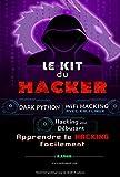 Le Kit du Hacker: Apprendre le Hacking...