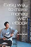 Easy way to make money with eBook: write to sell