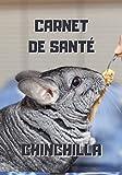 Carnet de santé chinchilla: Chinchilla rongeur - Carnet de suivi médical pour chinchilla à remplir avec tableau de visites vétérinaires et suivi quotidien de sa forme - 104 pages - 17,8 x 25.4 cm