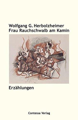Frau Rauchschwalb am Kamin: Erzählungen