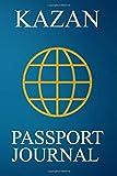 Kazan Passport Journal: Blank Lined Kazan (Russia) Travel Journal/Notebook/Diary - Great Gift/Present/Souvenir for Travelers