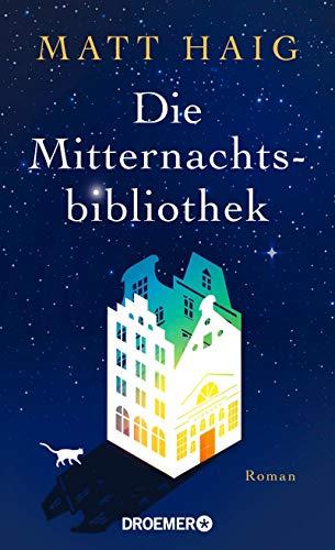 Die Mitternachtsbibliothek: Roman
