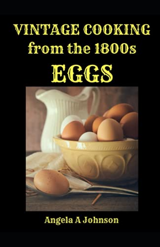 Vintage Cooking From the 1800s - Eggs (In Great Grandmother's Time)