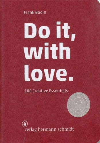 Do it, with love.: 100 creative essentials