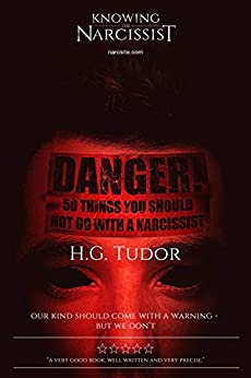 Danger: 50 Things You Should Not Do With a Narcissist by [H G Tudor]