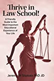 Image of Thrive in Law School!: A Friendly Guide to the Most Important Educational Experience of Your Life