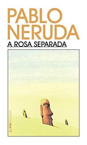 A rosa separada (Pablo Neruda)