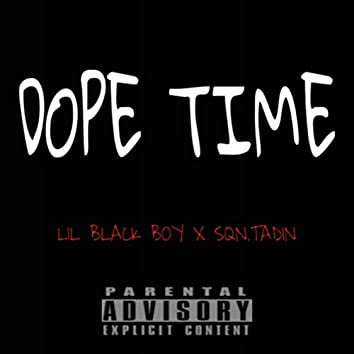 Dope Time