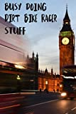Busy Doing Dirt Bike Racer Stuff: Big Ben In Downtown City London With Blurred Red Bus Transportation System Commuting in England Long-Exposure Road Blank Lined Notebook Journal Gift Idea
