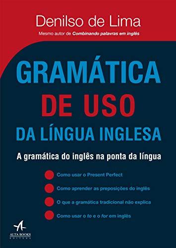 Gramática de uso da língua inglesa: a gramática do inglês na ponta da língua