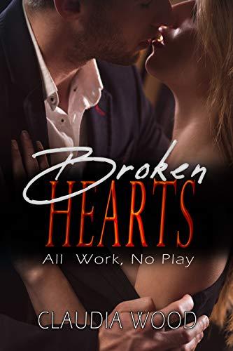 Broken Hearts All Work, No Play (English Edition)