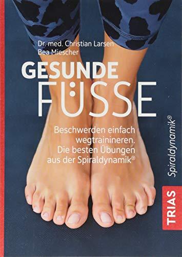 Gesunde Füße: Beschwerden einfach wegtrainieren Die besten Übungen aus der Spiraldynamik