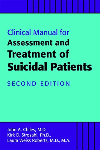 Clinical Manual for Assessment and Treatment of Suicidal Patients