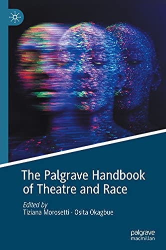 The Palgrave Handbook of Theatre and Race (English Edition)